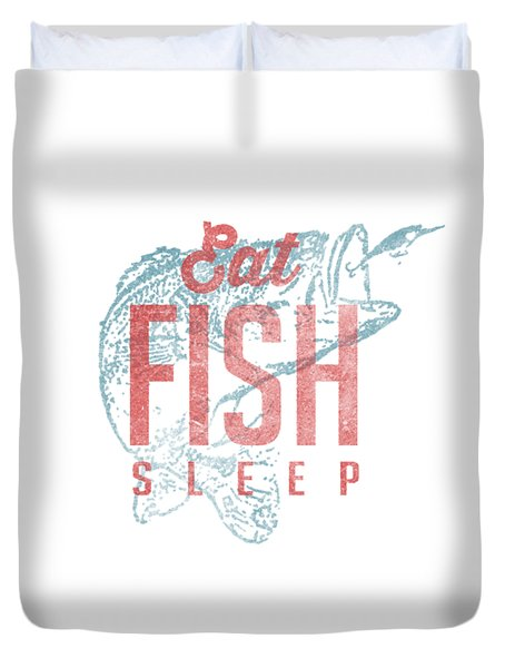 Eat Fish Sleep Tee Duvet Cover by Edward Fielding