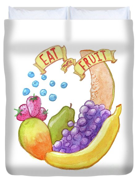Eat More Fruit Duvet Cover