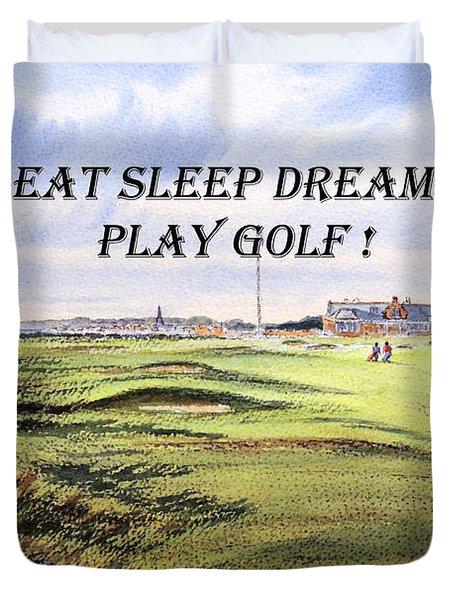 Eat Sleep Dream Play Golf - Royal Troon Golf Course Duvet Cover by Bill Holkham