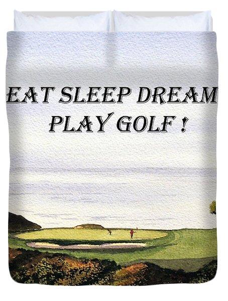 Eat Sleep Dream Play Golf - Torrey Pines South Golf Course Duvet Cover by Bill Holkham