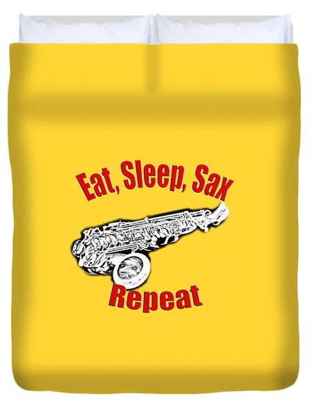 Eat Sleep Sax Repeat Duvet Cover by M K  Miller