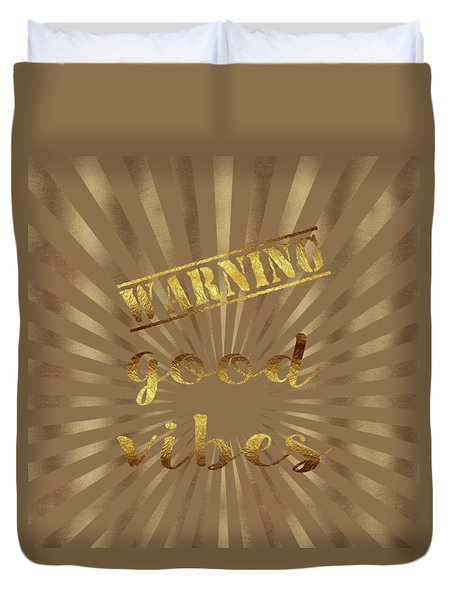 Duvet Cover featuring the painting Elegant Gold Warning Good Vibes Typography by Georgeta Blanaru