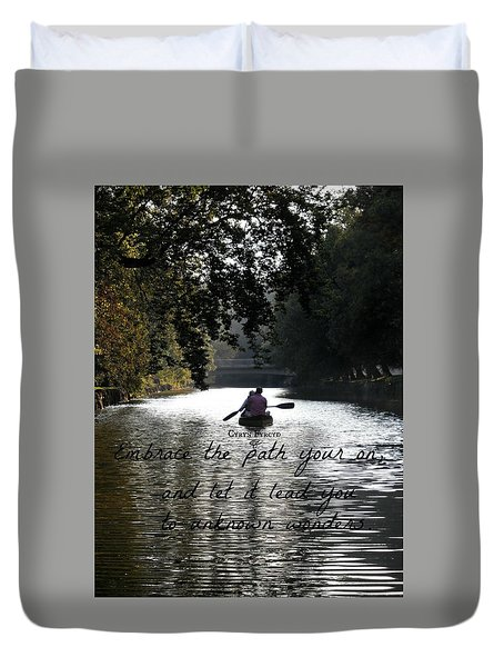 Embrace Your Path Duvet Cover
