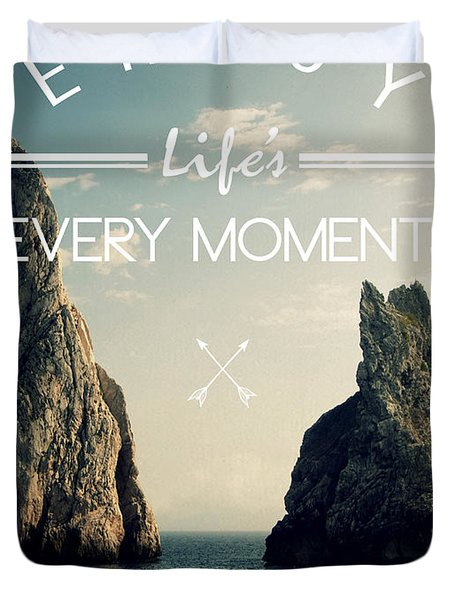 Enjoy Life Every Momens Duvet Cover
