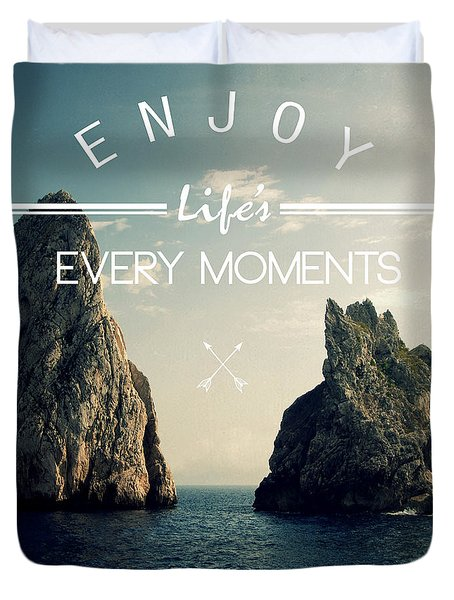 Enjoy Life Every Momens Duvet Cover by Mark Ashkenazi