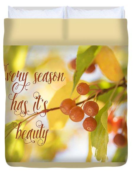 Every Season Has It's Beauty Duvet Cover