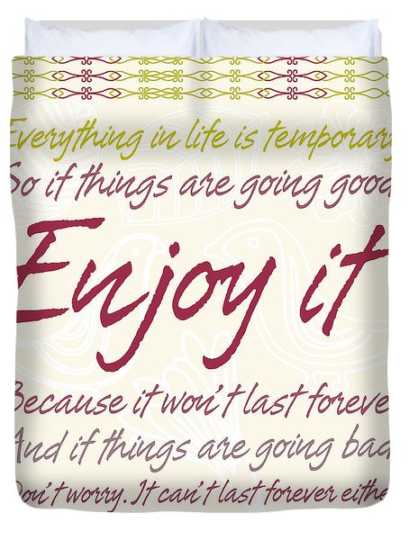 Duvet Cover featuring the digital art Everything In Life Is Temporary by Gina Dsgn