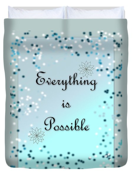 Everything Is Possible Duvet Cover