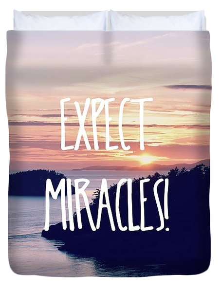 Expect Miracles Duvet Cover