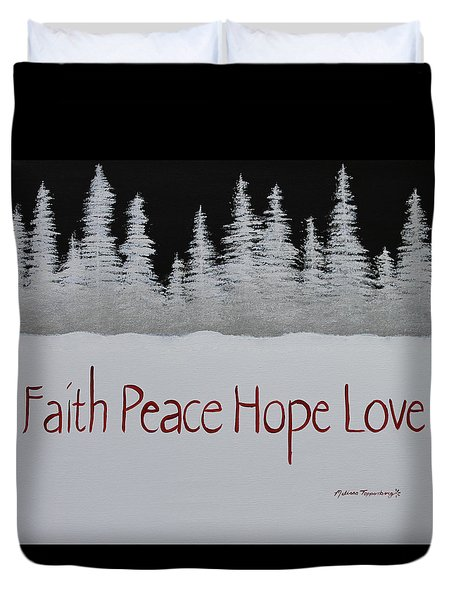 Faith, Peace, Hope, Love Duvet Cover