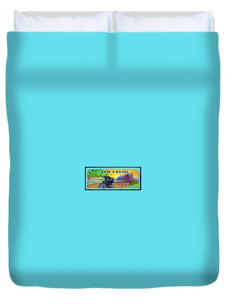 Farm Fresh To You  Duvet Cover