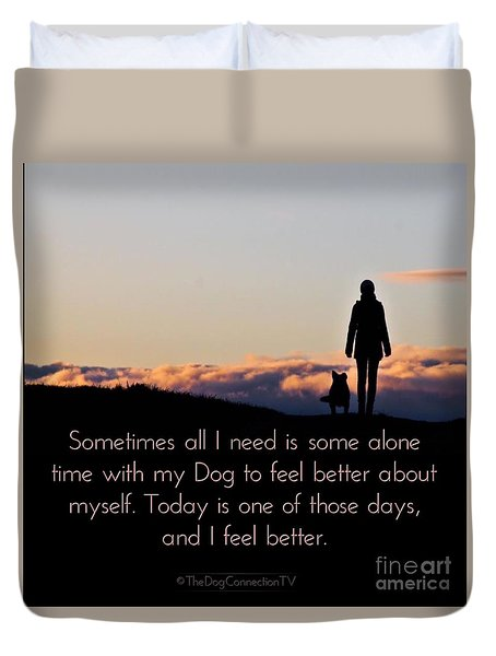 Feel Better With Your Dog Duvet Cover