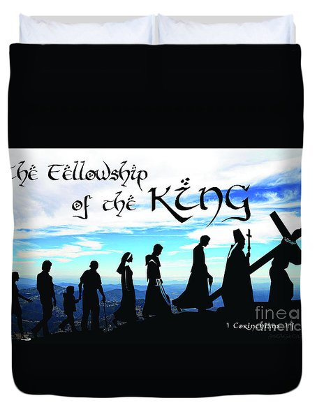 Fellowship Of The King Duvet Cover