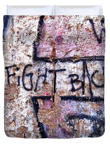 Fight Back - Berlin Wall Duvet Cover by Juergen Weiss