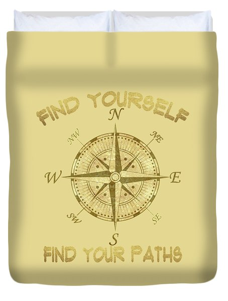 Find Yourself Find Your Paths Duvet Cover by Georgeta Blanaru