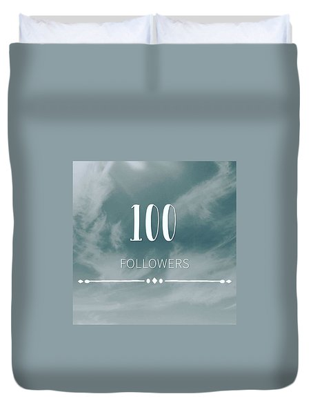 First 100 Followers  Duvet Cover