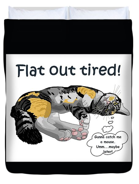 Flat Out Tired Duvet Cover