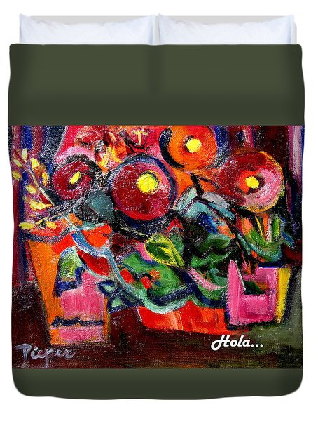 Floral Fiesta With Hola Duvet Cover by Betty Pieper