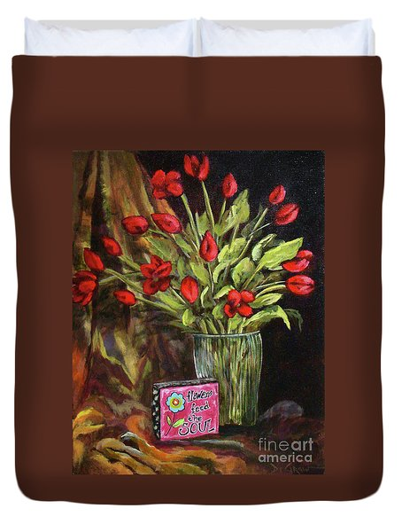 Flowers Feed The Soul Duvet Cover