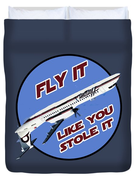 Fly It Like You Stole It Duvet Cover