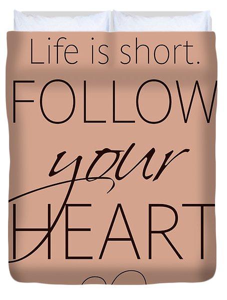 Follow Your Heart Duvet Cover