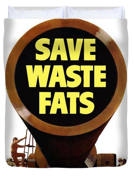 For Gunpowder Save Waste Fats Duvet Cover