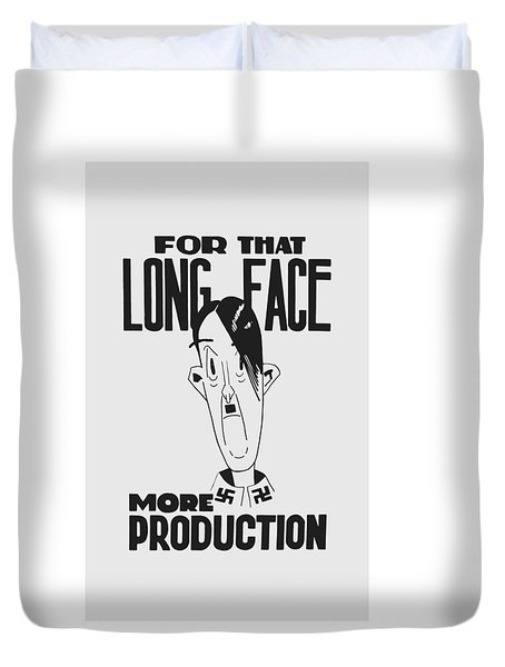 For That Long Face - More Production Duvet Cover by War Is Hell Store