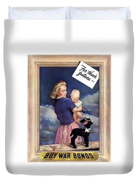 For Their Future Buy War Bonds Duvet Cover by War Is Hell Store