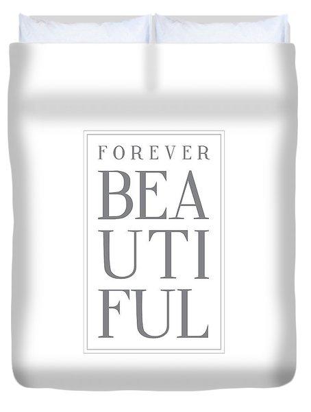 Forever Beautiful Duvet Cover