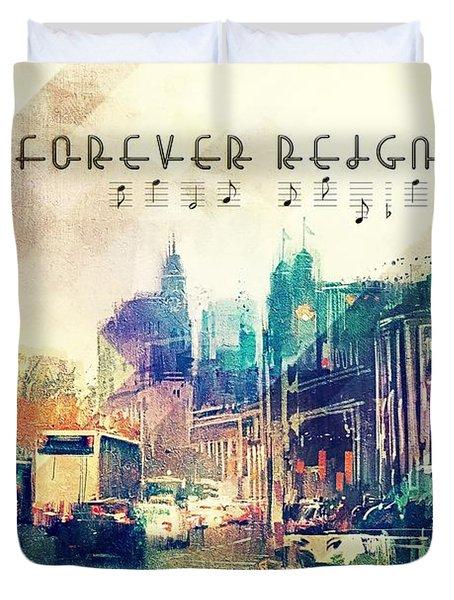 Forever Reign Duvet Cover