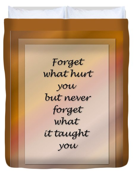 Forget What Hurt You... Duvet Cover