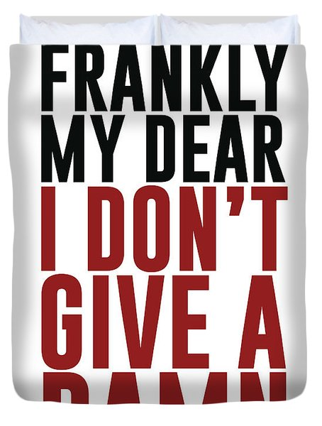 Frankly My Dear, I Don't Give A Damn Duvet Cover