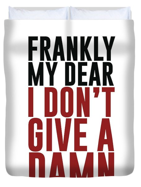 Frankly My Dear, I Don't Give A Damn - Minimalist Print - Typography - Quote Poster Duvet Cover