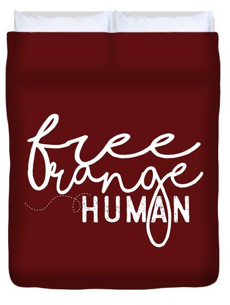 Free Range Human Duvet Cover