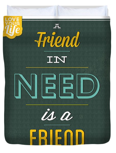 Friend Indeed Duvet Cover