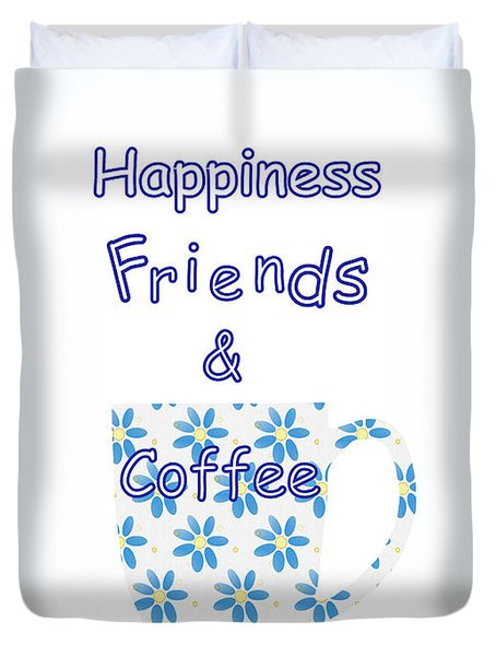 Friends And Coffee Duvet Cover by Kathleen Sartoris