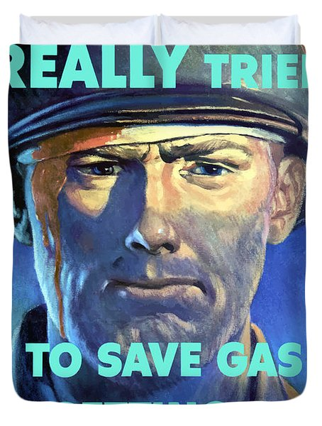 Gas Conservation Ww2 Poster Duvet Cover