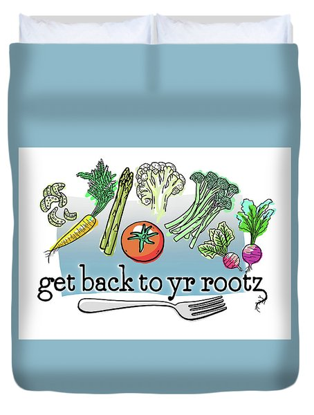 Get Back To Yr Rootz Duvet Cover