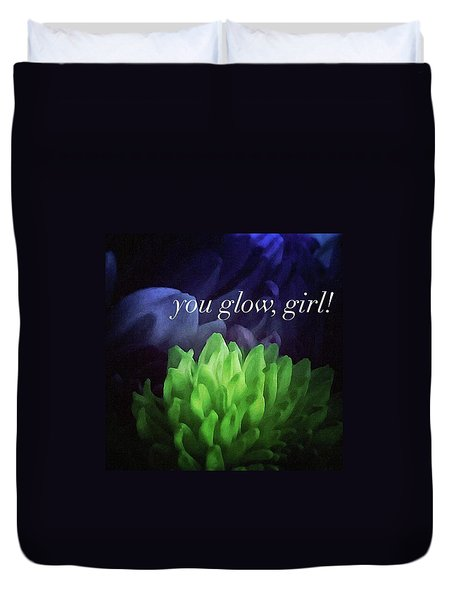 You Glow Girl Duvet Cover by Crystal Rayburn