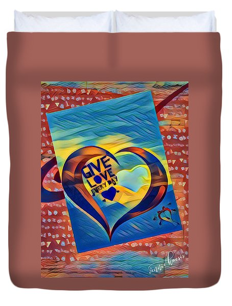 Give Love Duvet Cover by Vennie Kocsis