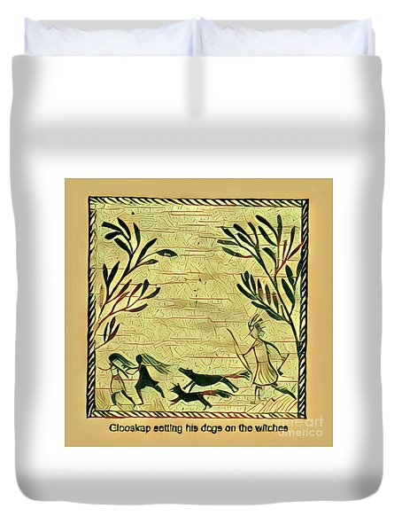 Glooscap And The Witches Duvet Cover