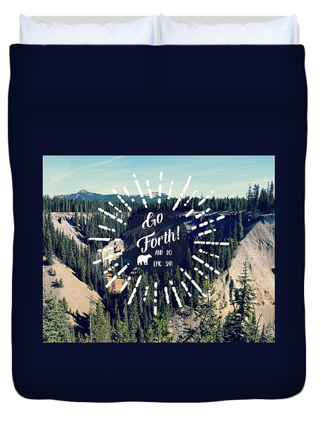 Go Forth Duvet Cover by Robin Dickinson