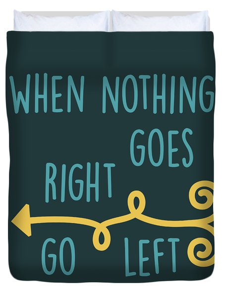 Go Left Duvet Cover