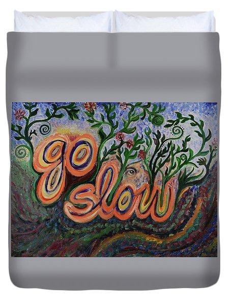 Go Slow Duvet Cover