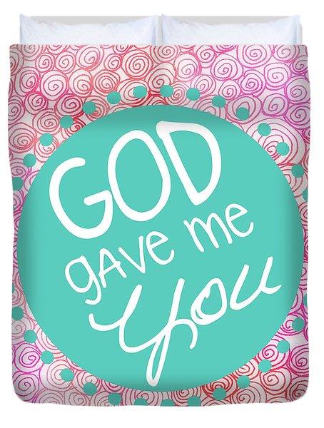 God Gave Me You Duvet Cover