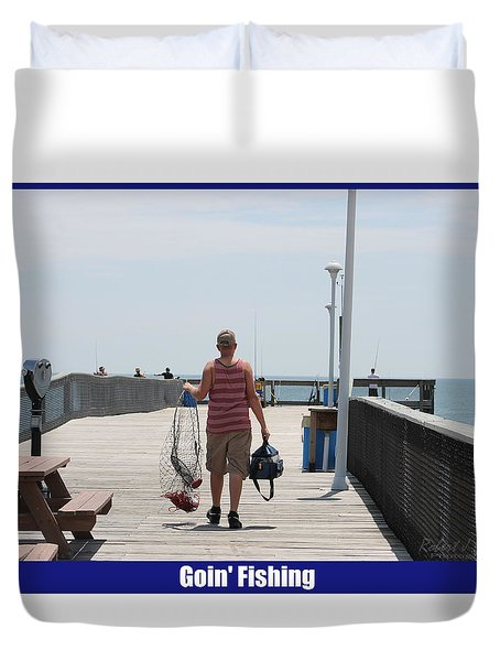 Duvet Cover featuring the photograph Goin' Fishing by Robert Banach