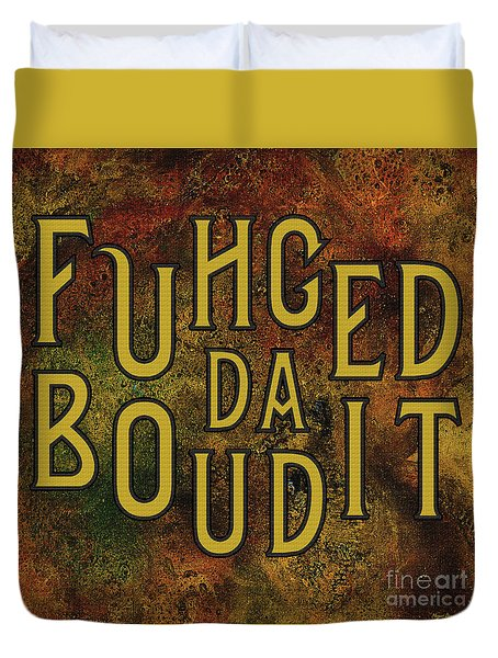 Duvet Cover featuring the digital art Gold Fuhgeddaboudit by Megan Dirsa-DuBois