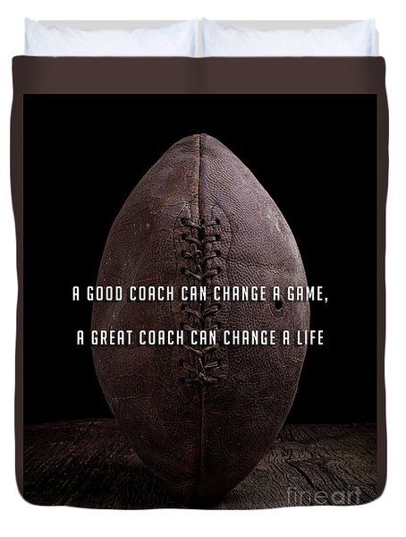 Duvet Cover featuring the photograph Good Coach Can Change A Life Football by Edward Fielding