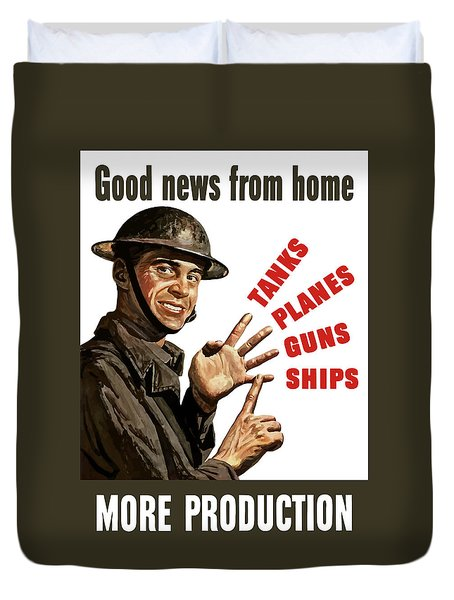 Good News From Home - More Production Duvet Cover by War Is Hell Store
