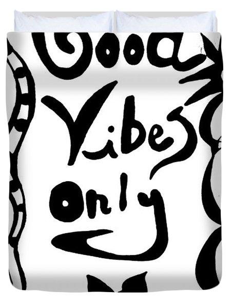 Good Vibes Only Duvet Cover